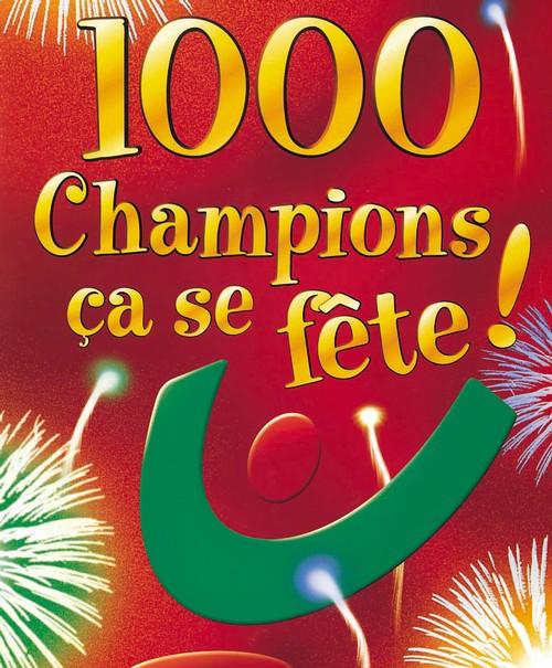 1000 Champions, ça se fête !